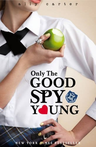 Book Review: Only The Good Spy Young By Ally Carter